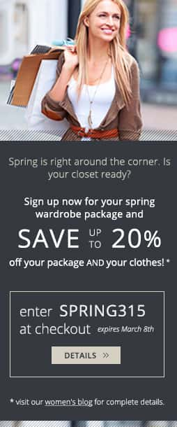Our Famous Deal: The Time Has Come To Save On Your Spring Wardrobe!