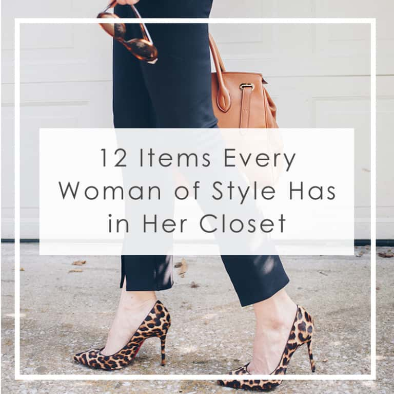 12 Items Every Woman of Style Has in Her Closet