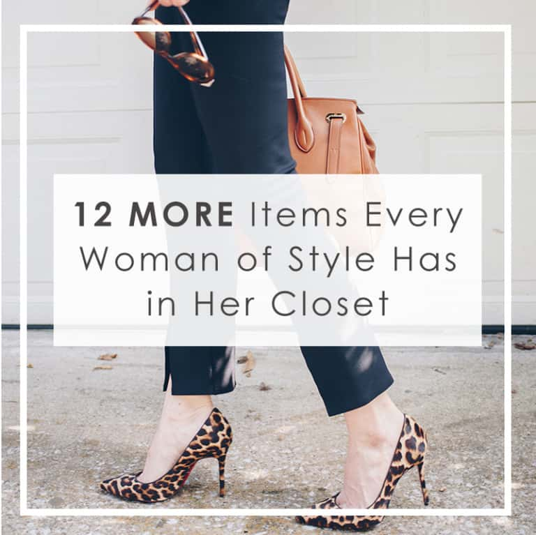 12 MORE Items Every Woman of Style Has in Her Closet