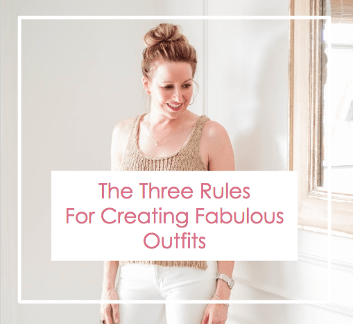 The Three Rules For Creating Fabulous Outfits