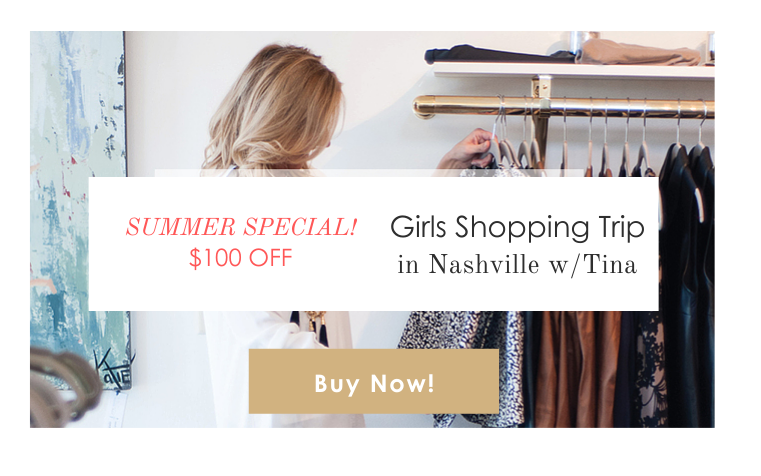 SUMMER SPECIAL! $100 OFF Girls Shopping Trip in Nashville With Tina!